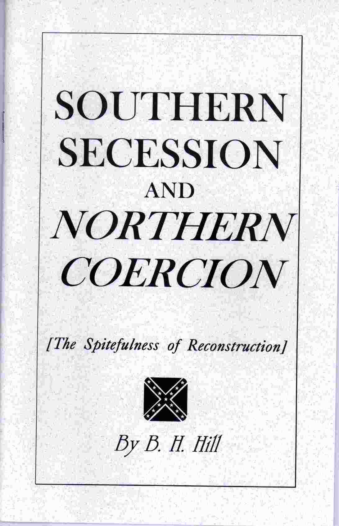 Image for SOUTHERN SECESSION AND NORTHERN COERCION The Spitefulness of Reconstruction