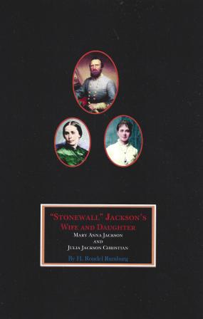 "Image for ""STONEWALL"" JACKSON'S WIFE AND DAUGHTER: Mary Anna Jackson and Julia Jackson Christian"