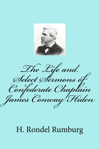 Image for The Life and Select Sermons of Confederate Chaplain James Conway Hiden